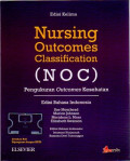 Nursing Outcomes Classification (NOC), 5th ed. = Pengukuran Outcomes Kesehatan (edisi Bahasa Indonesia)